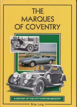 The Marques Of Coventry - A History of the City's Motor Industry (Brian Long) Hardcover 1st Edn. 1990 (9781871942026)
