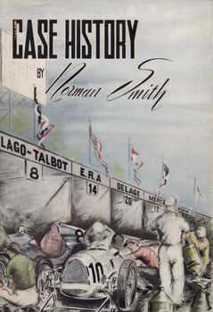Case History - An account of famous makes of cars used in motor racing (Norman Smith) hardcover 1st Edn. 1958 (B0017Z6KT2)