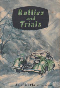 Rallies and Trials - The Monte Carlo Rally Alpine Trials etc. (S C H Davis) hardcover 1st Edn. 1951 (B0000CI23F)