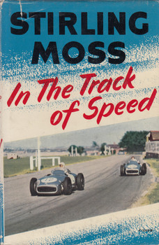 In The Track of Speed (Stirling Moss) Hardcover 3rd Printing 1958 ( B0000CJSYK)