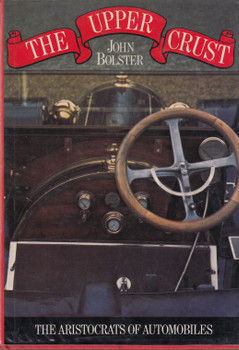 The Upper Crust - The Aristocrats Of Automobiles (John Bolster) Hardcover 1st Edn. 1976 (B01K3ITBGC)
