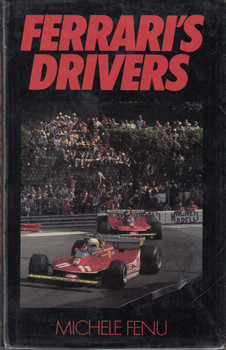 Ferrari's Drivers (Michele Fenu) Hardcover 1st Edn. 1980 (9780718303075)