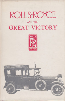 Roll-Royce and the Great Victory (1972 Facsimile Hardcover Edn) (9780903621014)