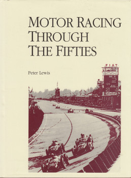 Motor Racing Through The Fifties (Peter Lewis) Hardcover 1st Edn. 1992 (9781897632154) (