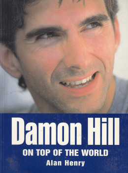 Damon Hill - On Top Of The World (Alan Henry) Paperback 1966 Reprint (9781852605667)