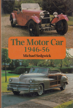 The Motor Car 1946-56 (Michael Sedgwick) Hardcover 1st Edn. 1979 (9780713412710)