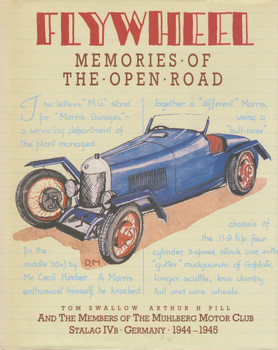 Flywheel - Memoirs of the Open Road (Tom Swallow and Arthur H. Pill) Hardcover 1st Edn. 1987 (9780863501517)