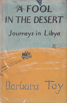 A Fool in the Desert (Barbara Toy) Hardcover 1st Edn. 1956 (B01IB9GL9U)