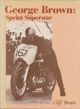 George Brown - Sprint Superstar (Cliff Brown) Hardcover 1st Edn. 1981 (9780854292950)