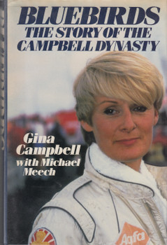 Bluebirds - The Story Of The Campbell Dynasty (Gina Campbell with Michael Meech) Hardcover 1st Edn. 1988 (9780283996115)