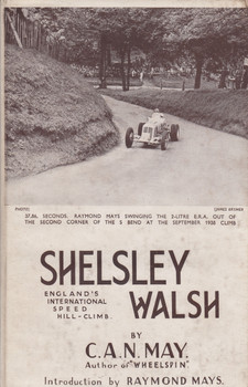 Shelsley Walsh - England's International Speed Hill-Climb (C.A.N. May) Hardcover 3rd Print 1946 (B0007JAE4G