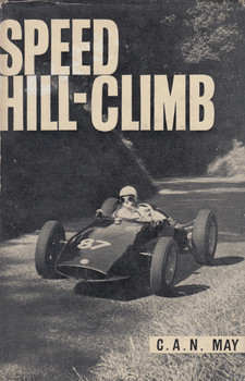 Shelsley Walsh - England's International Speed Hill-Climb (C.A.N. May) Hardcover 3rd Print 1946 (B0007JAE4G