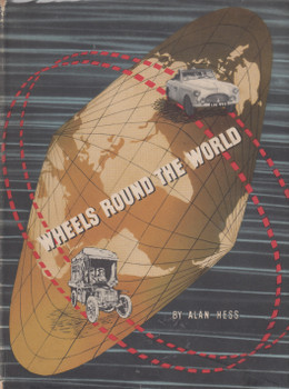 Wheels Round The World (Alan Hess) Hardcover 1st Edn. 1951 (B0000CI2K9)