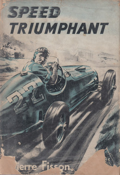 Speed Triumphant (Pierre Fisson) Hardcover 1st English Edn. 1951 (B001A9FY42)