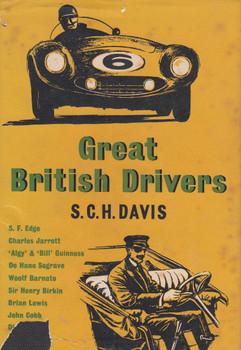 Great British Drivers (S.C.H. Davis) Hardcover 1st Edn. 1957 (B0000CJUL3)