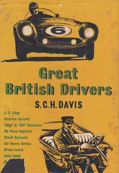 Great British Drivers (S.C.H. Davis) Hardcover 1st Edn. 1957 (B0000CJUL3)