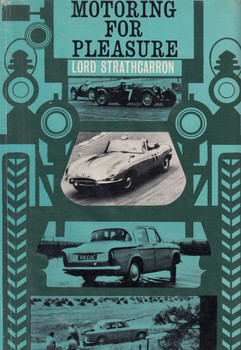 Motoring For Pleasure (Lord Strathcarron) Hardcover 1st Edn. 1963 (B0000CLP95)