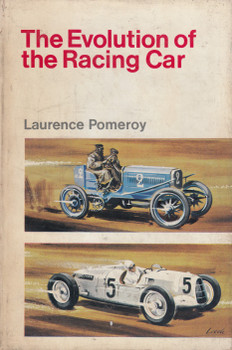 The Evolution of the Racing Car (Lawrence Pomeroy) Hardcover 1st Edn. 1966 1966