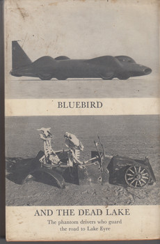 Bluebird and the Dead Lake - The story of the strangest record ever won (John Pearson) Hardcover 1st Edn. 1965 ( B000J3JOC8)