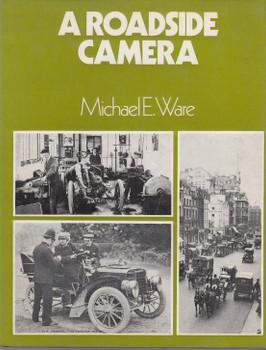 A Roadside Camera 1895 - 1915 (Michael E. Ware) Hardcover 1st Edn. 1974 (B01HC1K6R6)