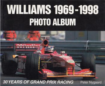 Williams 1960-1998 Photo Album - 30 Years of Grand Prix Racing Paperback (Peter Nygaard) 1st Edn 1999 (9781583880005)