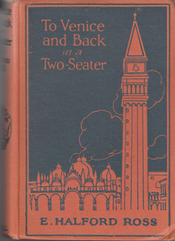 To Venice and Back in a Two-Seater (E. Halford Ross) Hardcover 1st Edn 1924 (B0017VN9PE)