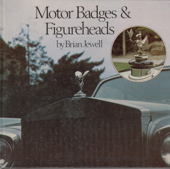 Motor Badges & Figureheads (Brian Jewell) Hardcover 1st Edn 1978 (0859360628)