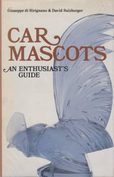 Car Mascots - An Enthusiast's Guide (Giuseppe di Sirignano & David Sulsberger) Hardcover 1st Edn 1977 (9780354041560)