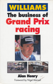 Williams - The business of Grand Prix racing (Alan Henry) Hardcover 1st Edn 1991 (9781852603694)