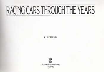 Racing Cars Through The Years (R. Shepherd) Hardcover Limited Edition 1993 (9780908031504)