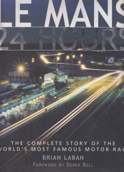 Le mans 24 Hours - The Complete Story Of The World's Most Famous Race (9781852279714)