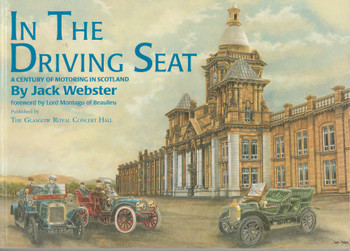 In The Driving Seat - A Century Of Motoring In Scotland (Jack Webster) Paperback 1st Edn 1996 (9780952217459)