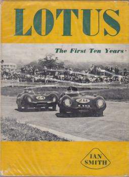 Lotus - The First Ten Years (Ian H. Smith) Hardcover 1st Edn 1958 (B0017YZR6A)