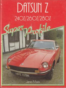 Datsun Z - 240Z/260Z/280Z (James Morris) Haynes Super Profile (9780854294886)