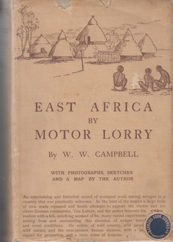 East Africa by Motor Lorry (W.W. Campbell) Hardcover 1st Edn. 1928 (B001AI02P4)