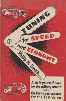 Tuning for Speed and Economy - A do-it-yourself book for the ordinary motorist with the key to performance for the fast driver (Philip H. Smith) Hardcover 1st Edn. 1962 ( B003I5R2LY)