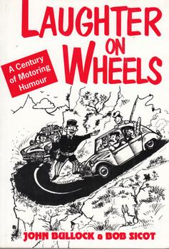 Laughter on Wheels - A Century of Motoring Humour (John Bullock & Bob Sicot) Paperback 1st Edn 1995 (9781899870035)