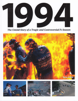 1994 The Untold Story of a Tragic and Controversial F1 Season (9780957645035)