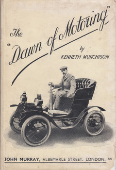 The Dawn of Motoring (Kenneth Murchison) Hardcover 1st Edn 1942 (B001102WPY)