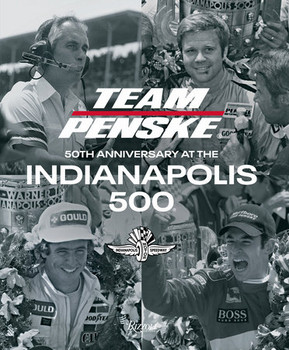 Team Penske - 50th Anniversary at the Indianapolis 500 (9780847867189)