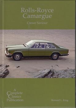 Rolls-Royce Camargue – Crewe Saviour (Complete Classics CC15, Bernard L. King)