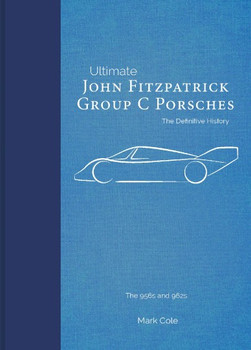 John Fitzpatrick Group C Porsches - Ultimate Series (Mark Cole, Limited Numbered Edition) (9781907085888)