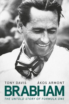 Brabham - The Untold Story of Formula One (by Tony Davis, 2019) (9781460757475)