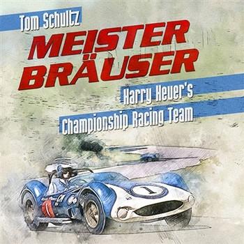 Meister Brauser - Harry Heuer's Championship Racing Team (Tom Schultz, ) (9781854433046)