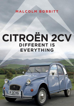 Citroen 2CV - Different is Everything (Malcolm Bobbitt)
