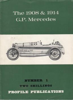 Car Profile Publications No 1 - The 1908 & 1914 G.P. Mercedes
