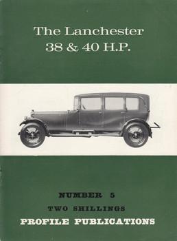 Car Profile Publications No 5 - The Lanchester 38 & 40 H.P.