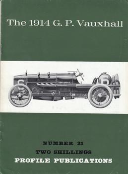 Car Profile Publications No 21 - The 1914 G.P. Vauxhall