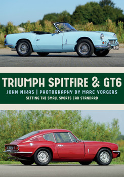 Triumph Spitfire & GT6 - Setting the Small Sports Car Standard (John Nikas) (9781445674483)