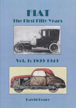 FIAT - the First Fifty Years 1899 - 1949 Volume 1 (9780954736378)